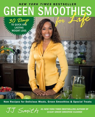 Green Smoothies For Life Book By Jj Smith Official Publisher