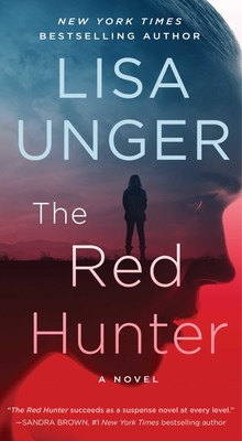 The Red Hunter | Book by Lisa Unger | Official Publisher