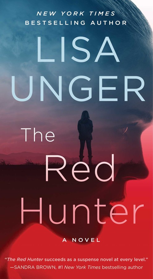 The Red Hunter Book By Lisa Unger Official Publisher