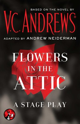 Flowers In The Attic A Stage Play Ebook By Vc Andrews Official