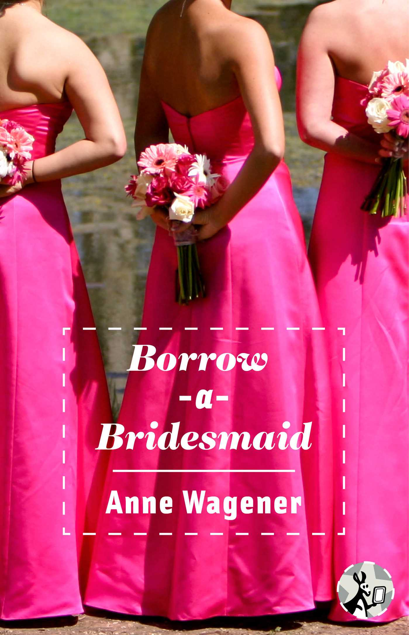 Borrow a bridesmaid 9781501107382 hr