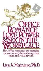 OFFICE ROMANCE (LOVE POWER AND SEX IN THE WORKPLACE)