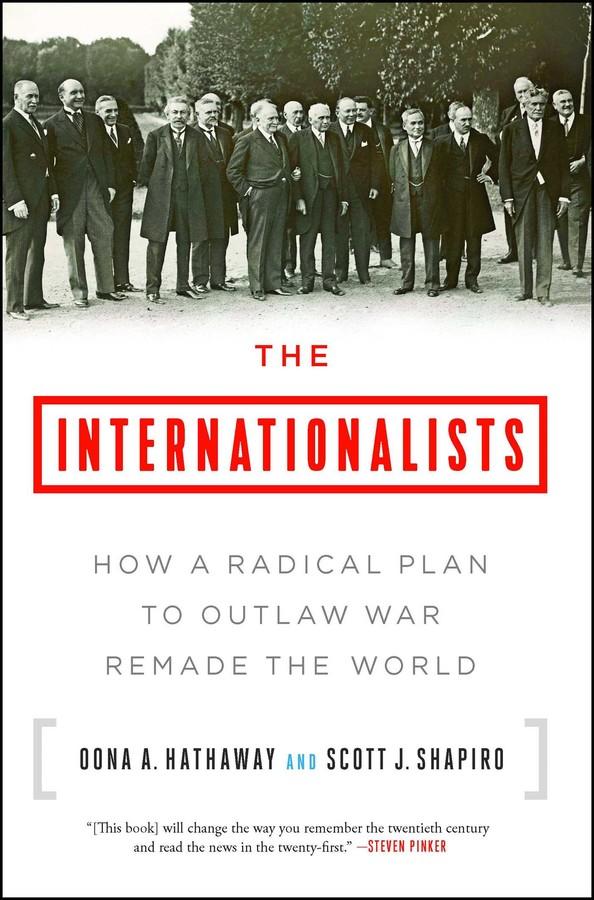 The Internationalists Book By Oona A Hathaway Scott J Shapiro