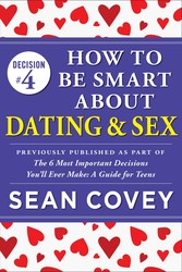 Decision #4: How to Be Smart About Dating & Sex
