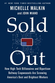 Sold Out Book By Michelle Malkin John Miano Official Publisher