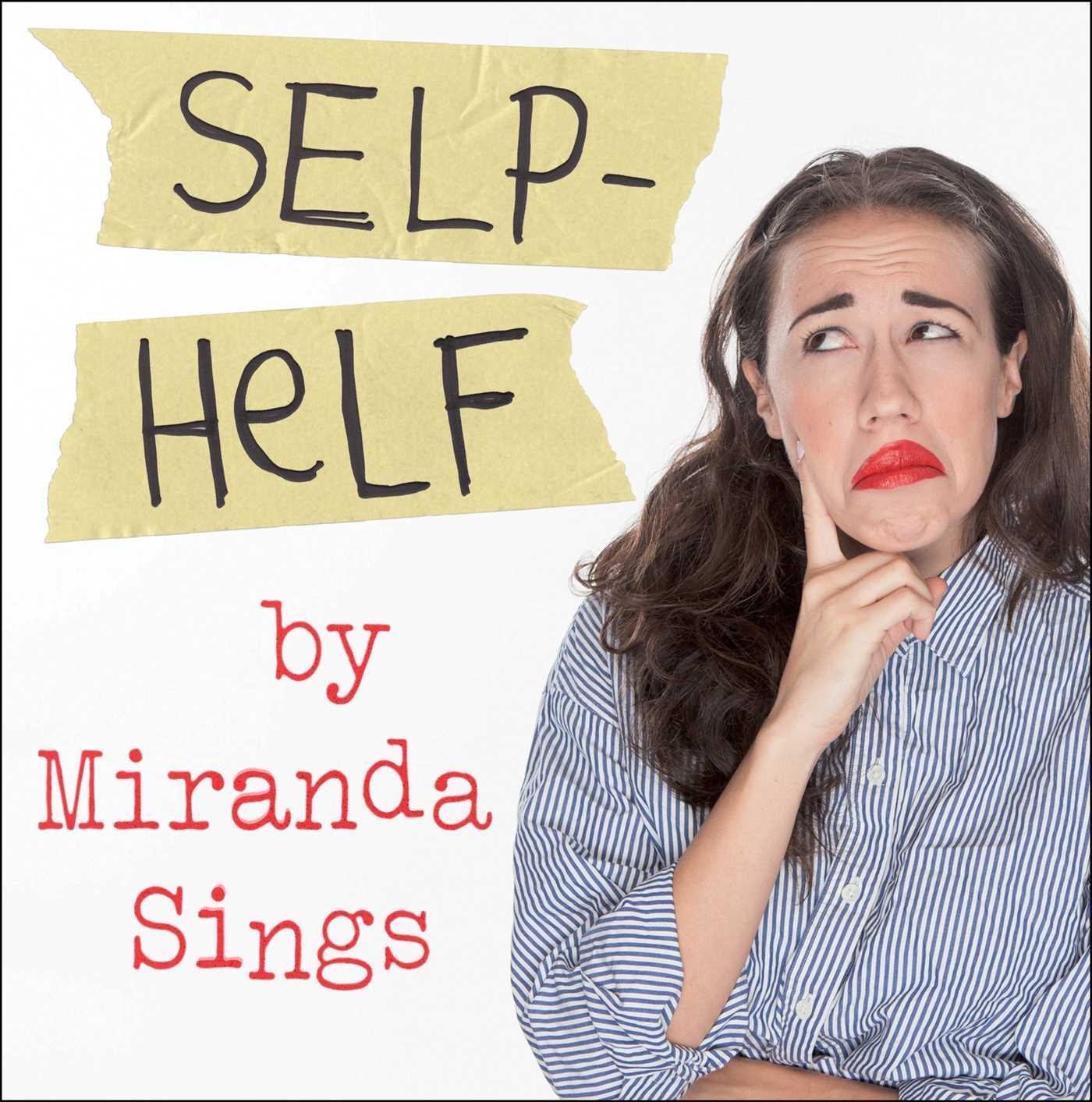 Best Audiobooks Ever >> Selp-Helf | Book by Miranda Sings | Official Publisher Page | Simon & Schuster