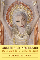 Ábrete a lo inesperado (Outrageous Openness Spanish Edition)