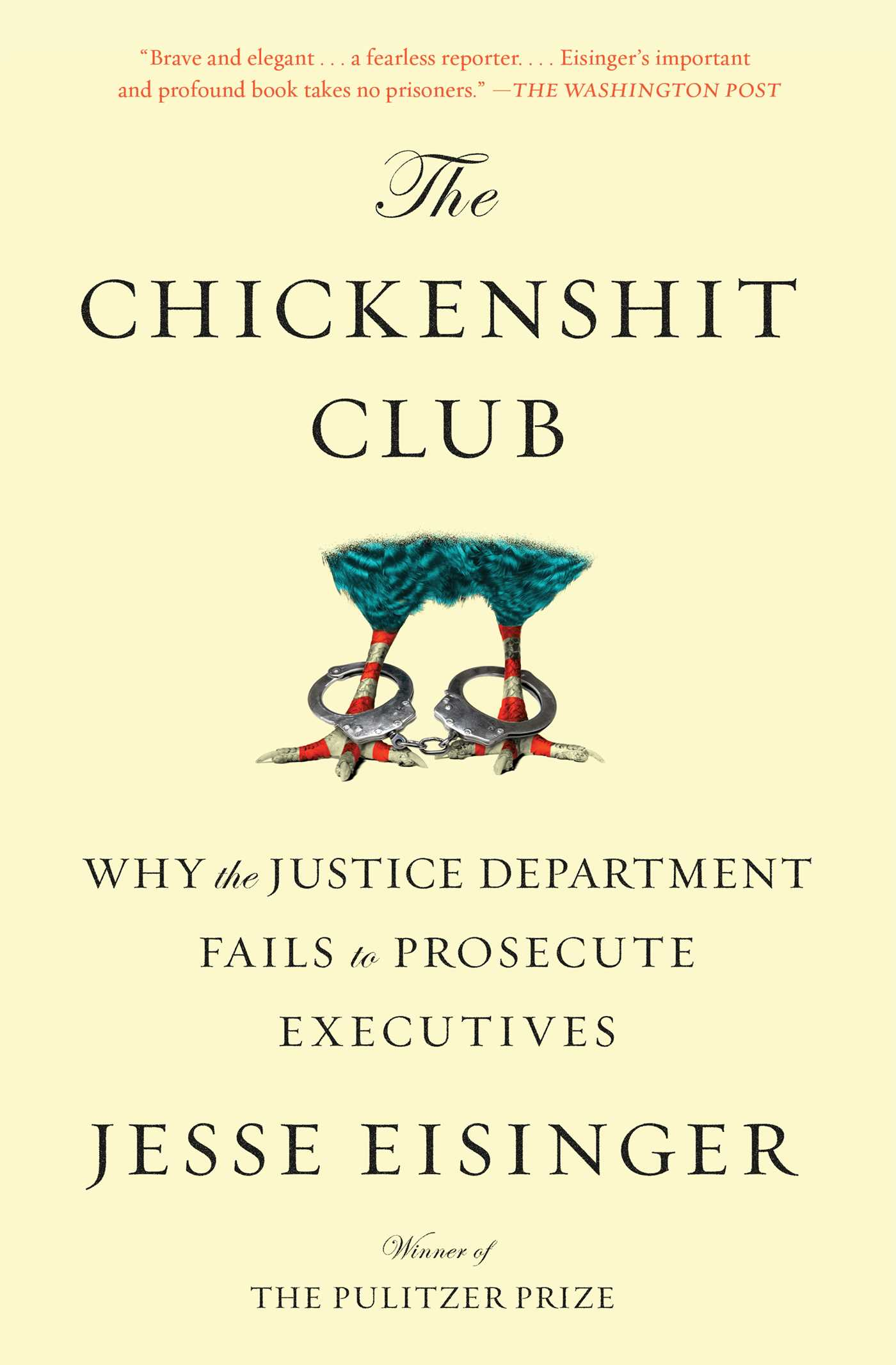 the chickenshit club | book by jesse eisinger | official publisher