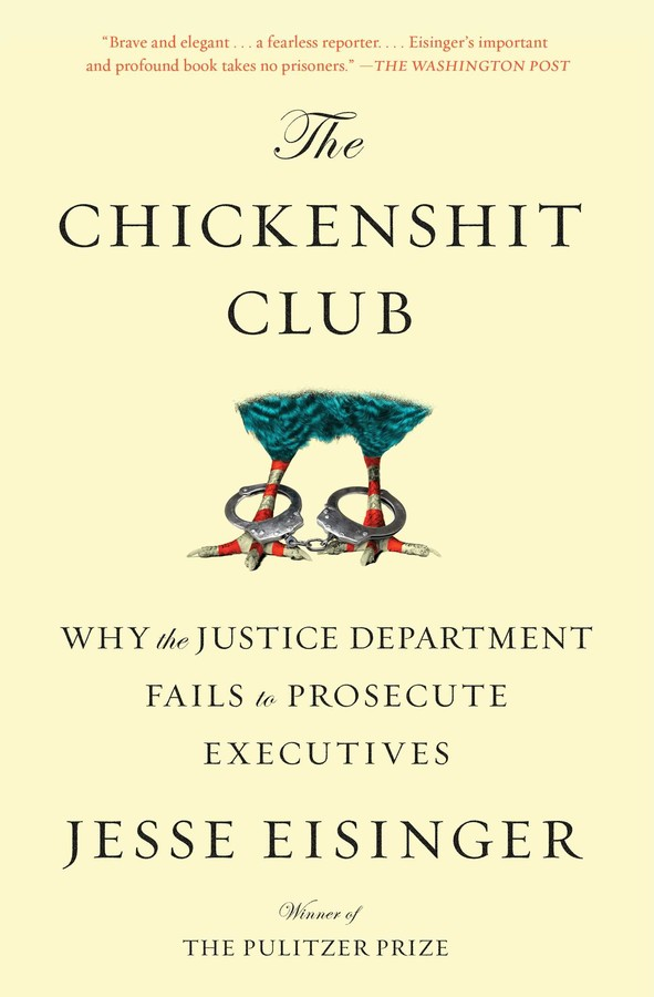 The Chickenshit Club Book By Jesse Eisinger Official Publisher