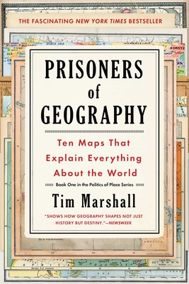 Prisoners of Geography | Book by Tim Marshall | Official Publisher