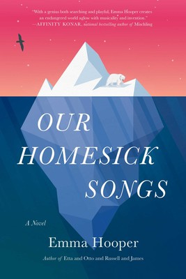 Our Homesick Songs | Book by Emma Hooper | Official Publisher Page