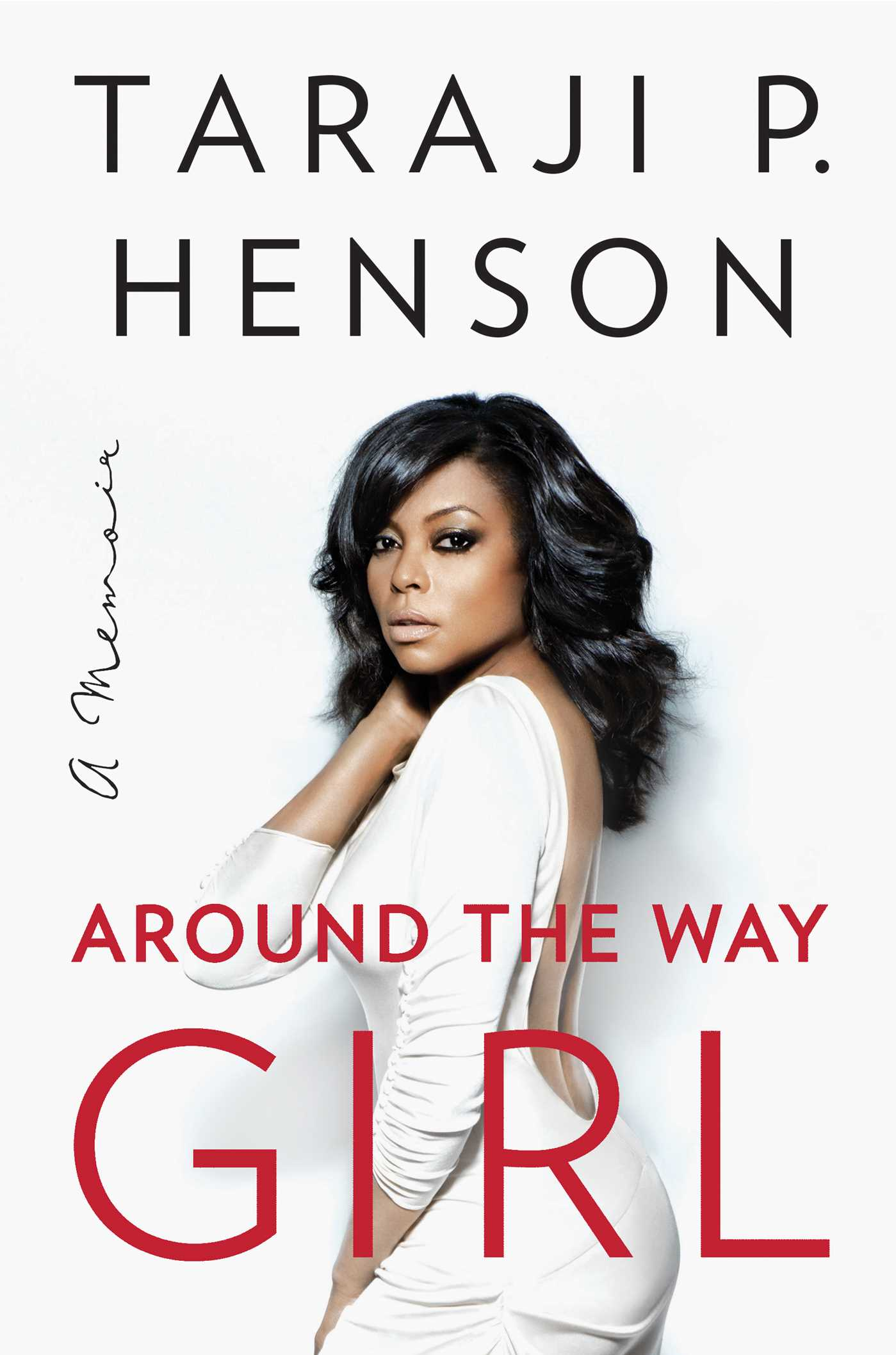 Around the Way Girl | Book by Taraji P. Henson, Denene ...
