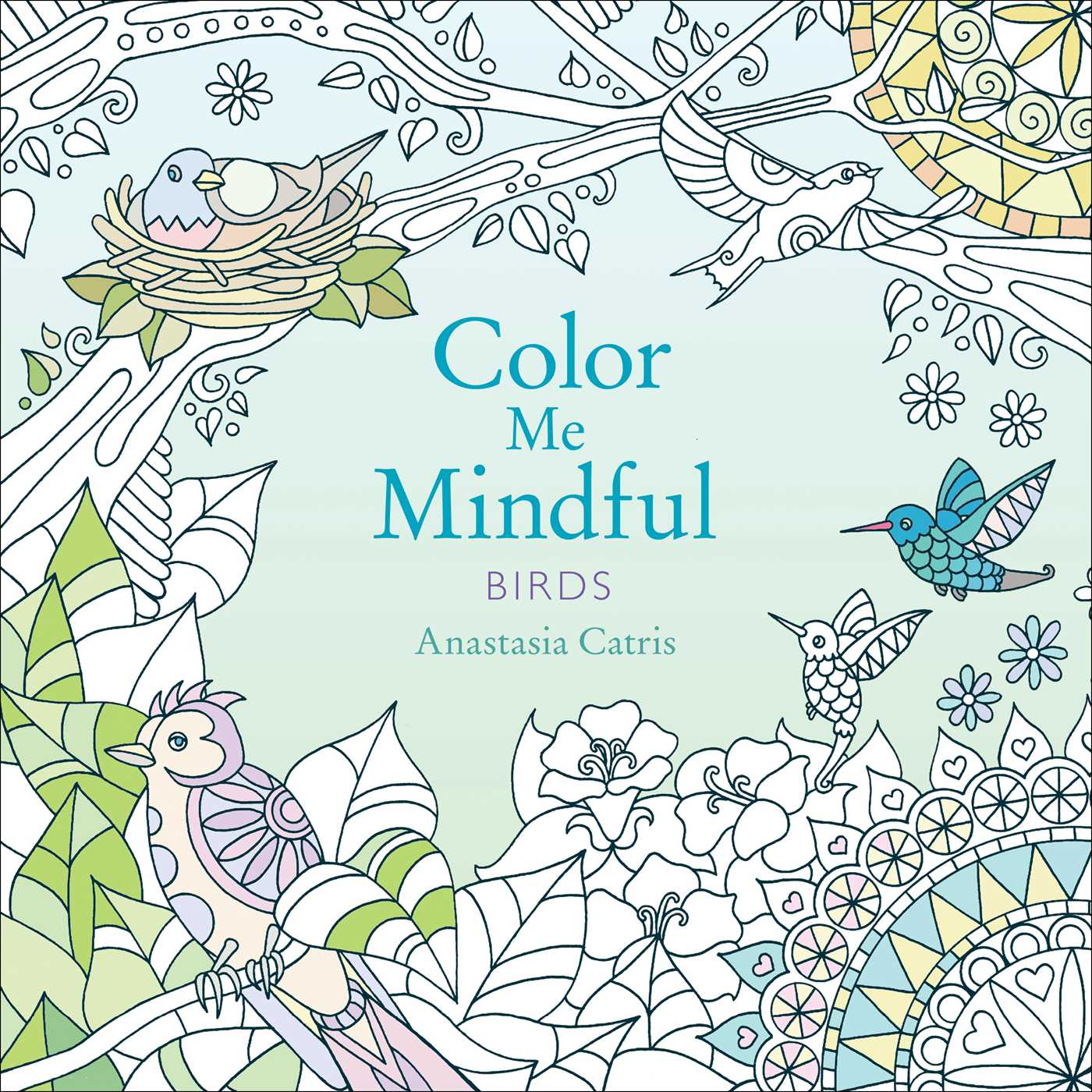 Color Me Mindful Birds Book By Anastasia Catris