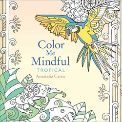 Color Me Mindful: Tropical book cover