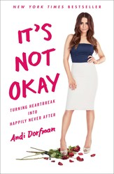 Buy It's Not Okay: Turning Heartbreak into Happily Never After