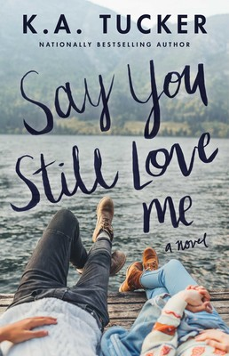 https://www.goodreads.com/book/show/42201435-say-you-still-love-me