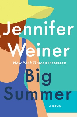 Big Summer | Book by Jennifer Weiner | Official Publisher Page ...