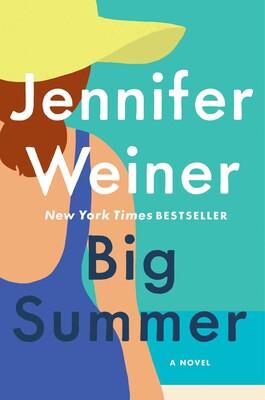 Big Summer | Book by Jennifer Weiner | Official Publisher Page ...