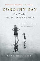 Dorothy Day: The World Will Be Saved by Beauty