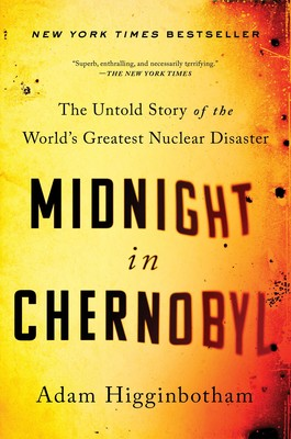 Midnight in Chernobyl | Book by Adam Higginbotham | Official