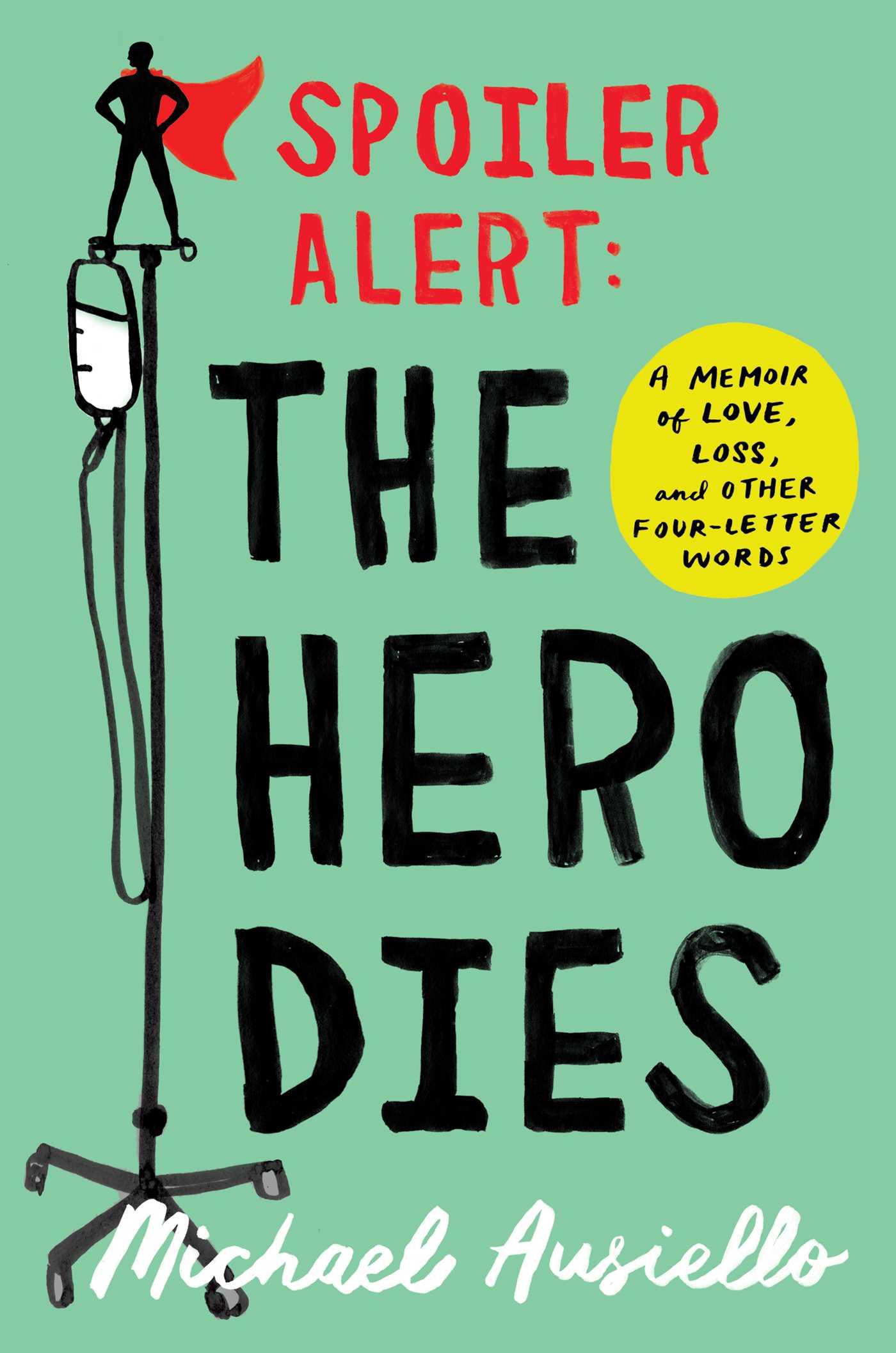 Spoiler alert the hero dies 9781501134968 hr