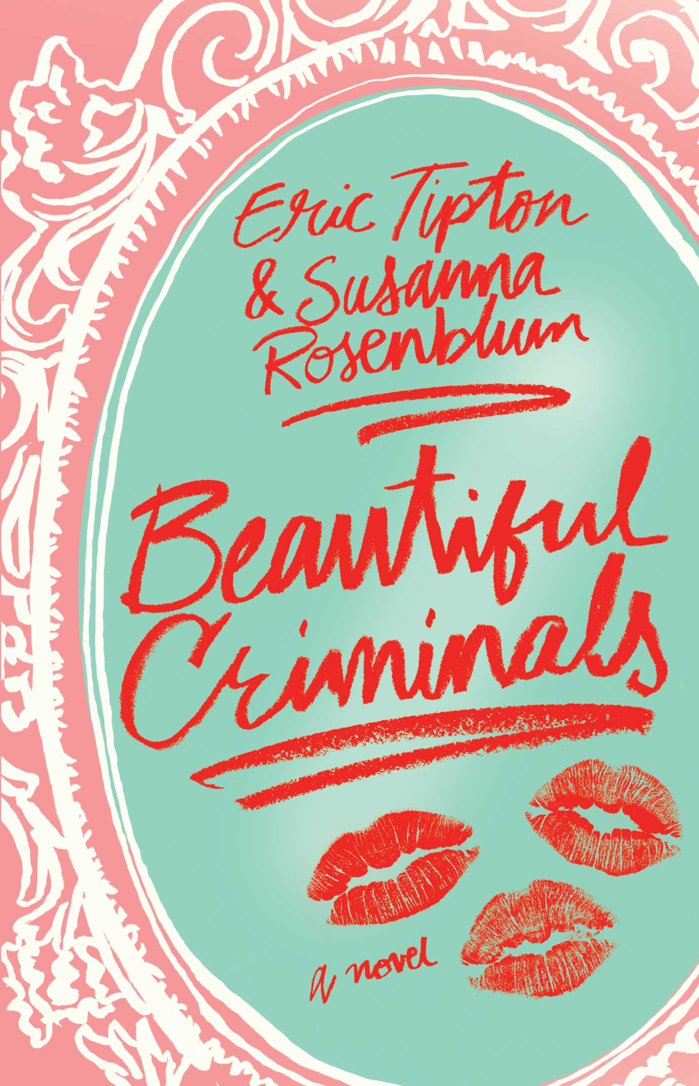 Beautiful Criminals | Book by Eric Tipton, Susanna Rosenblum ...