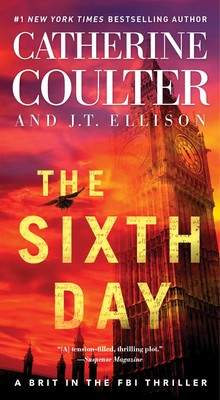The Sixth Day | Book by Catherine Coulter, J T  Ellison