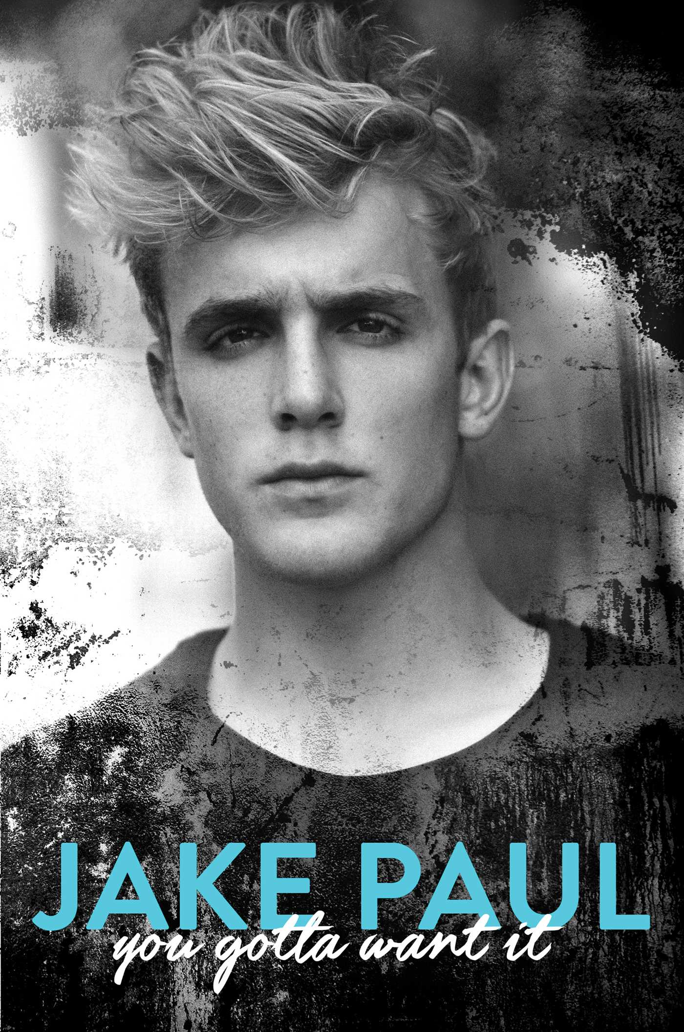 you gotta want it book by jake paul official publisher page