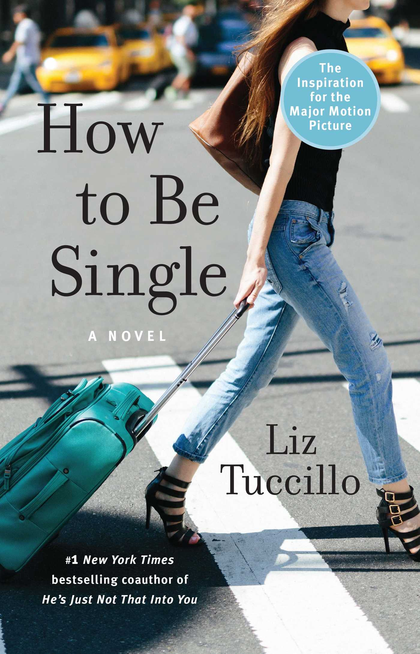 How to be single book by liz tuccillo official publisher page how to be single 9781501140525 hr ccuart Choice Image