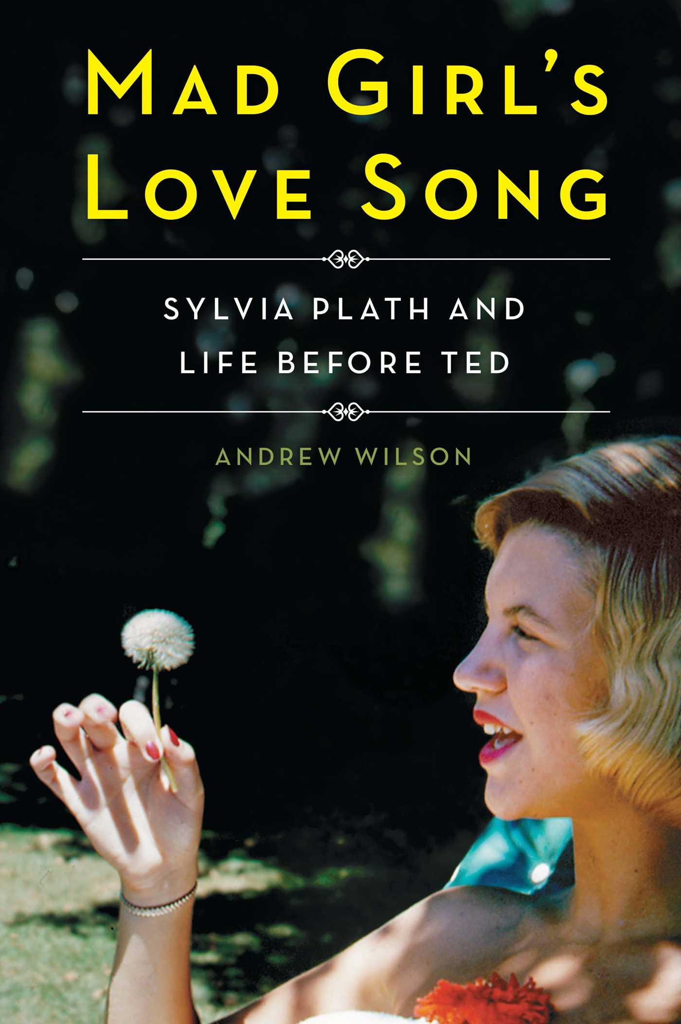 Mad Girl's Love Song | Book by Andrew Wilson | Official
