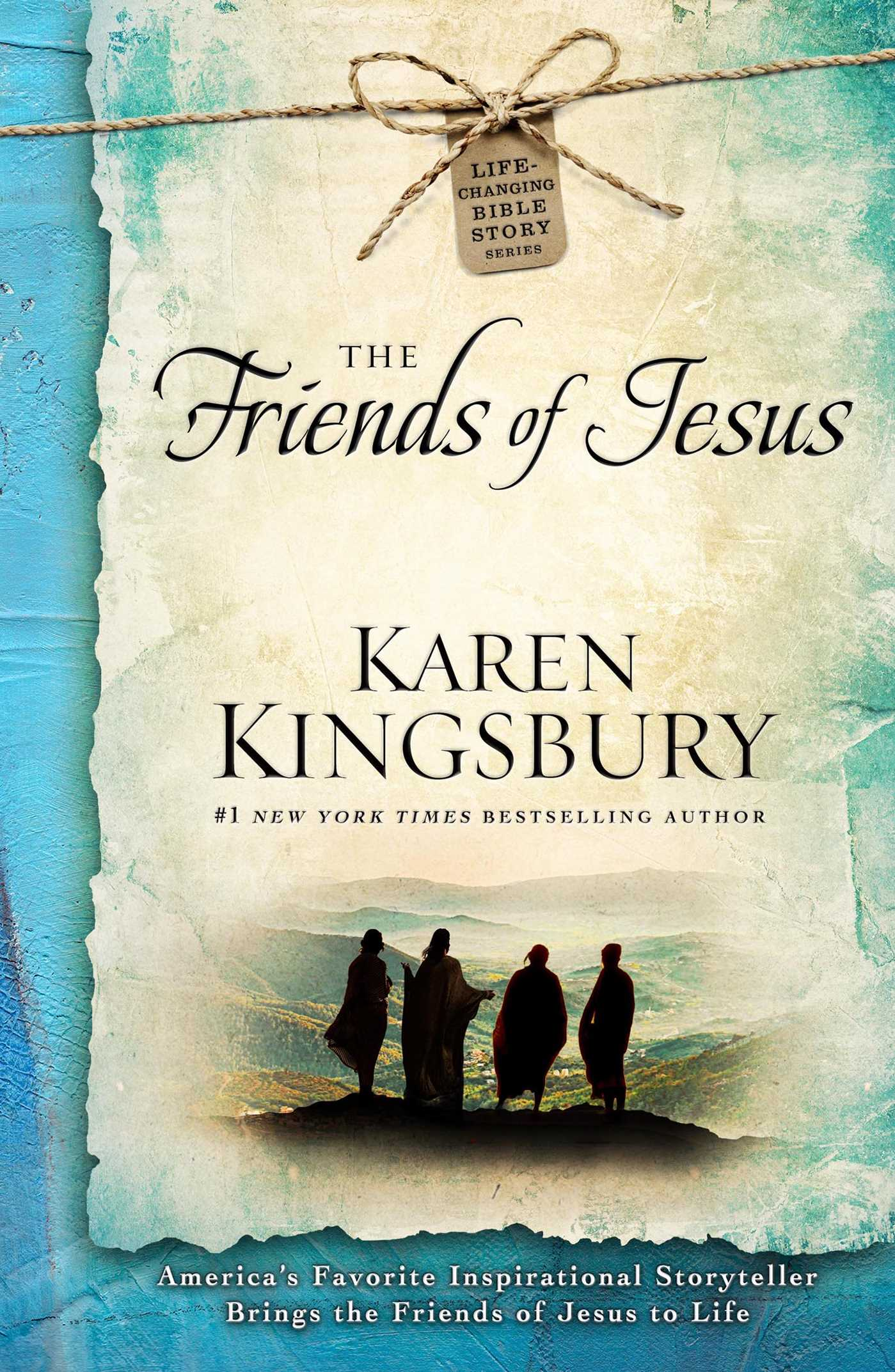 The Friends Of Jesus Book By Karen Kingsbury Official