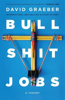 Bullshit Jobs | Book by David Graeber | Official Publisher