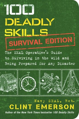 100 Deadly Skills: Survival Edition | Book by Clint Emerson