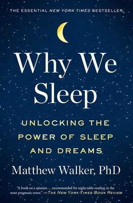 Why We Sleep | Book by Matthew Walker | Official Publisher