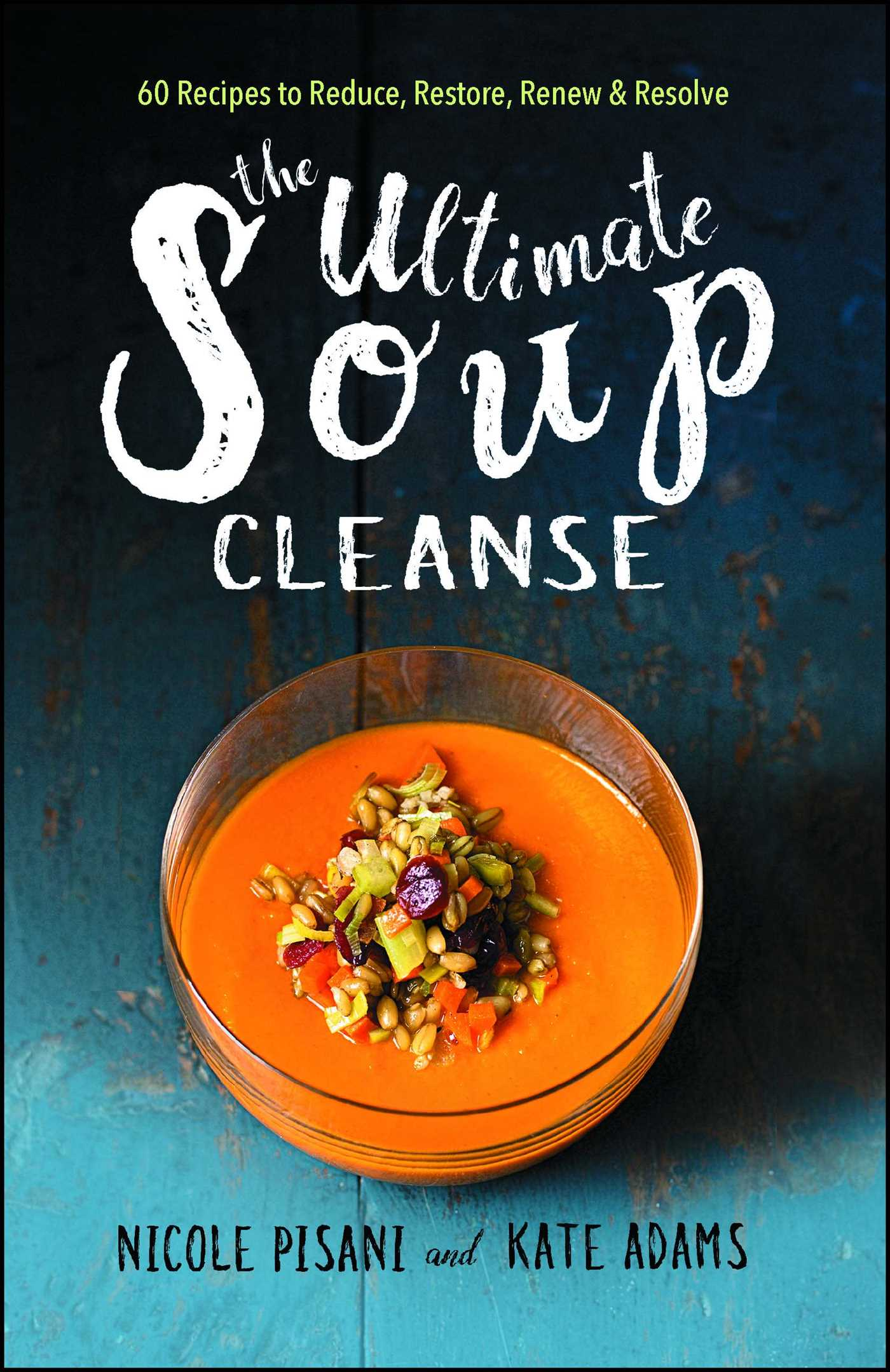 The ultimate soup cleanse 9781501145957 hr