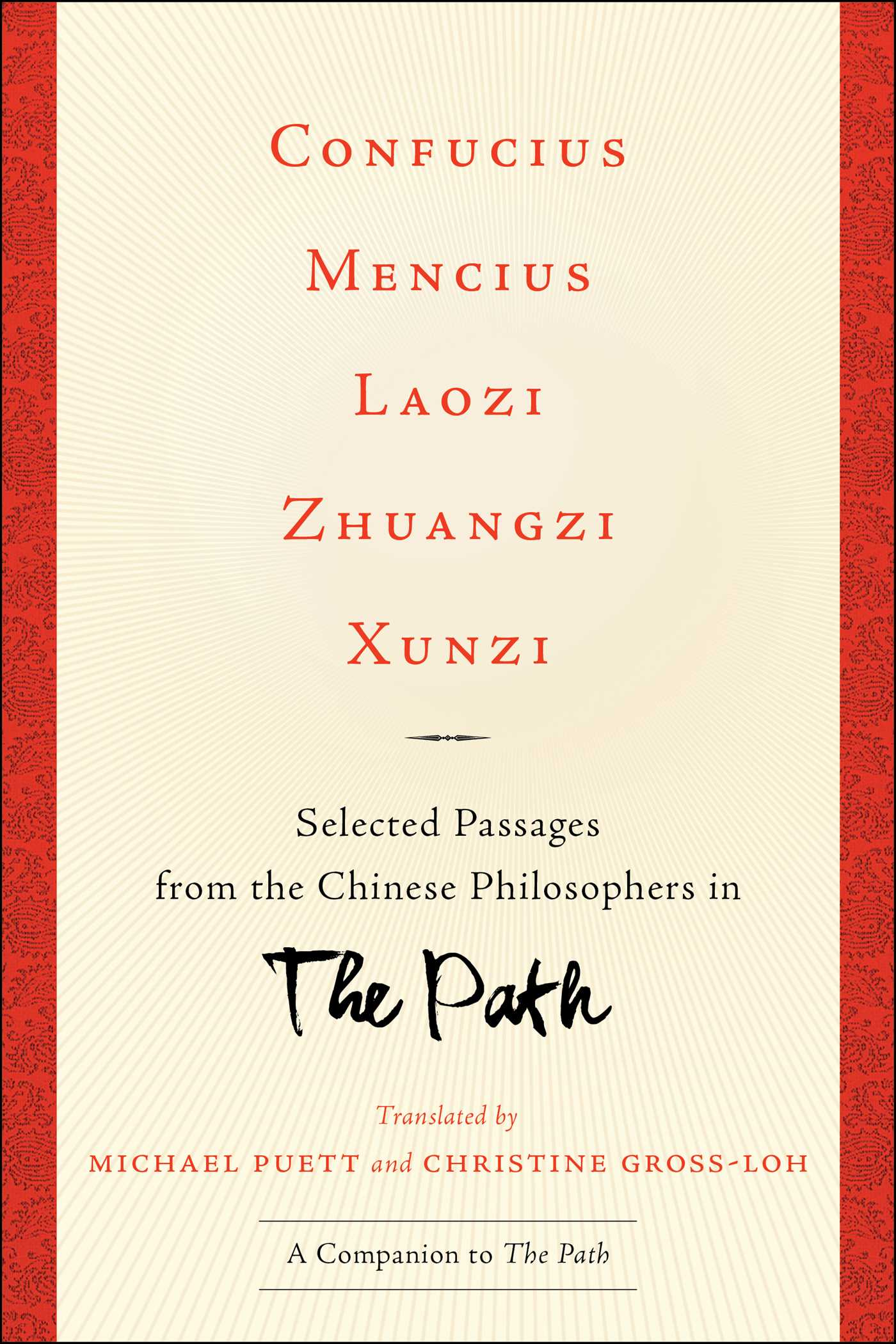 Confucius mencius laozi zhuangzi xunzi ebook by michael puett selected passages from the chinese philosophers in the path fandeluxe Images