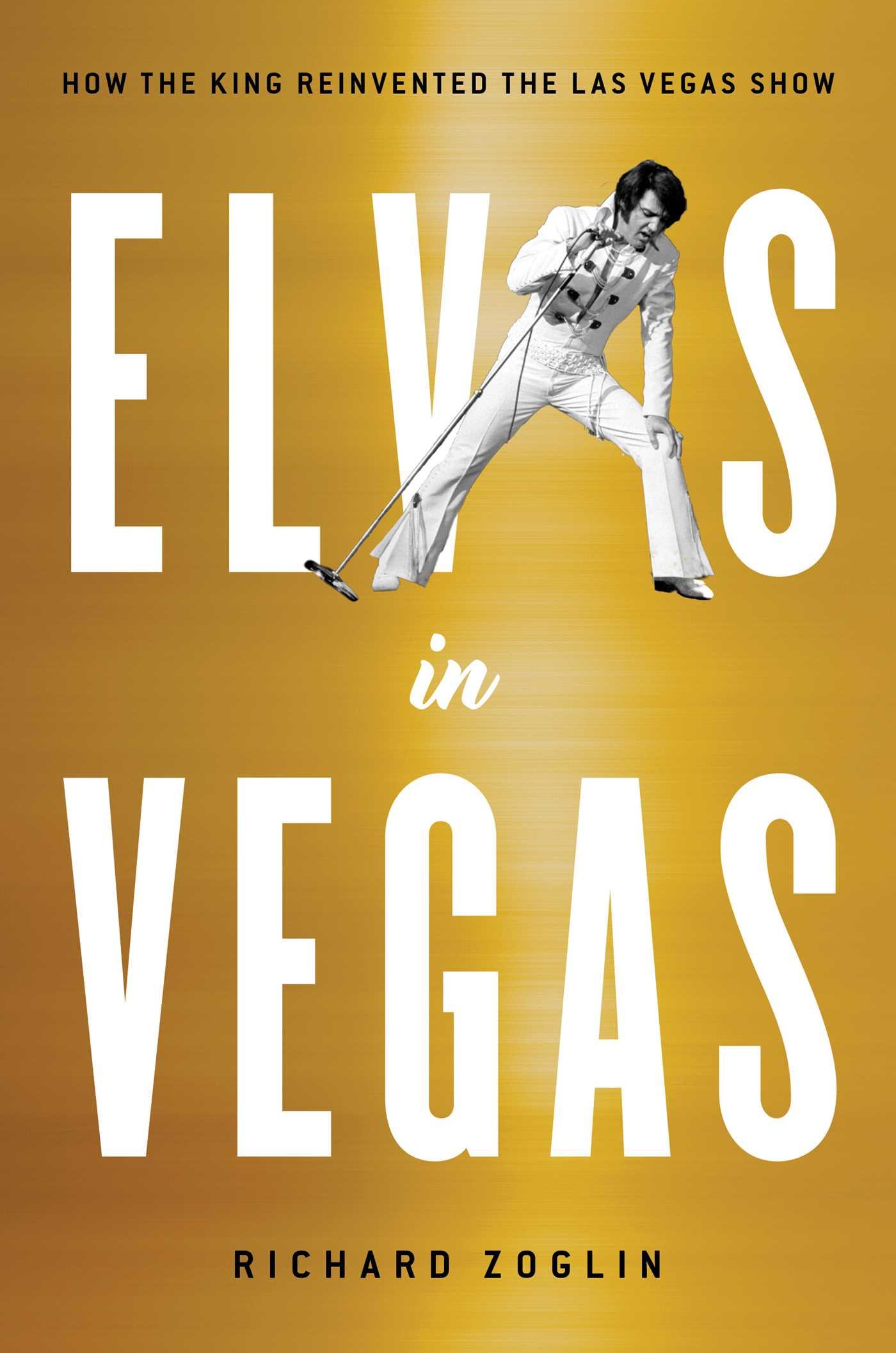 Elvis in Vegas   Book by Richard Zoglin   Official Publisher
