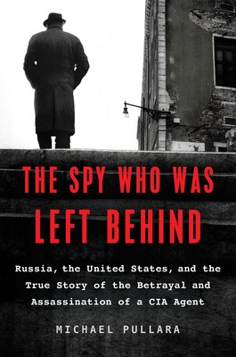 the spy who was left behind book by michael pullara official