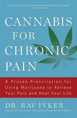 Cannabis For Chronic Pain Book By Rav Ivker Official Publisher
