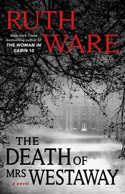 The Death of Mrs  Westaway | Book by Ruth Ware | Official Publisher