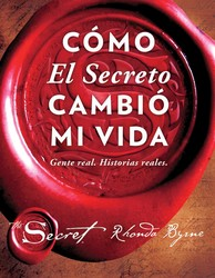 Cómo El Secreto cambió mi vida (How The Secret Changed My Life Spanish edition)