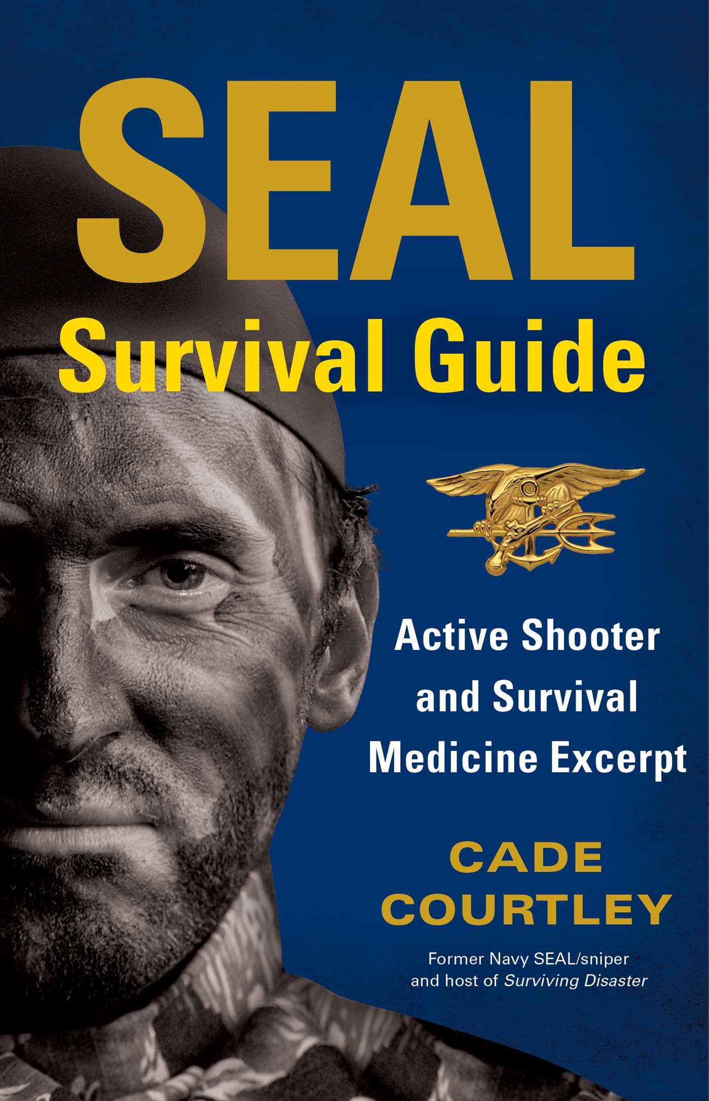 Seal survival guide active shooter and survival medicine excerpt 9781501157745 hr