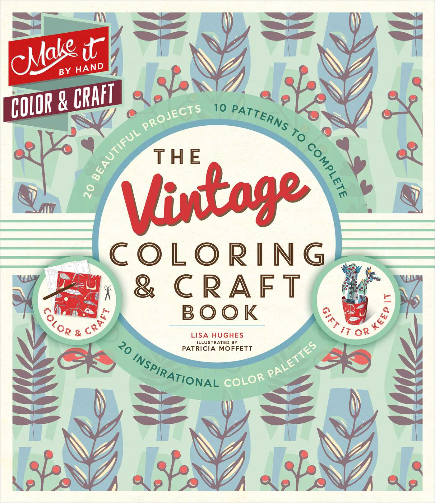 The Vintage Coloring & Craft Book | Book by Lisa Hughes ...