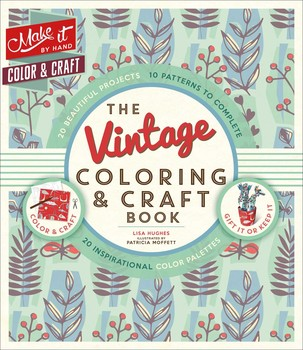 The Vintage Coloring & Craft Book | Book by Lisa Hughes, Patricia ...