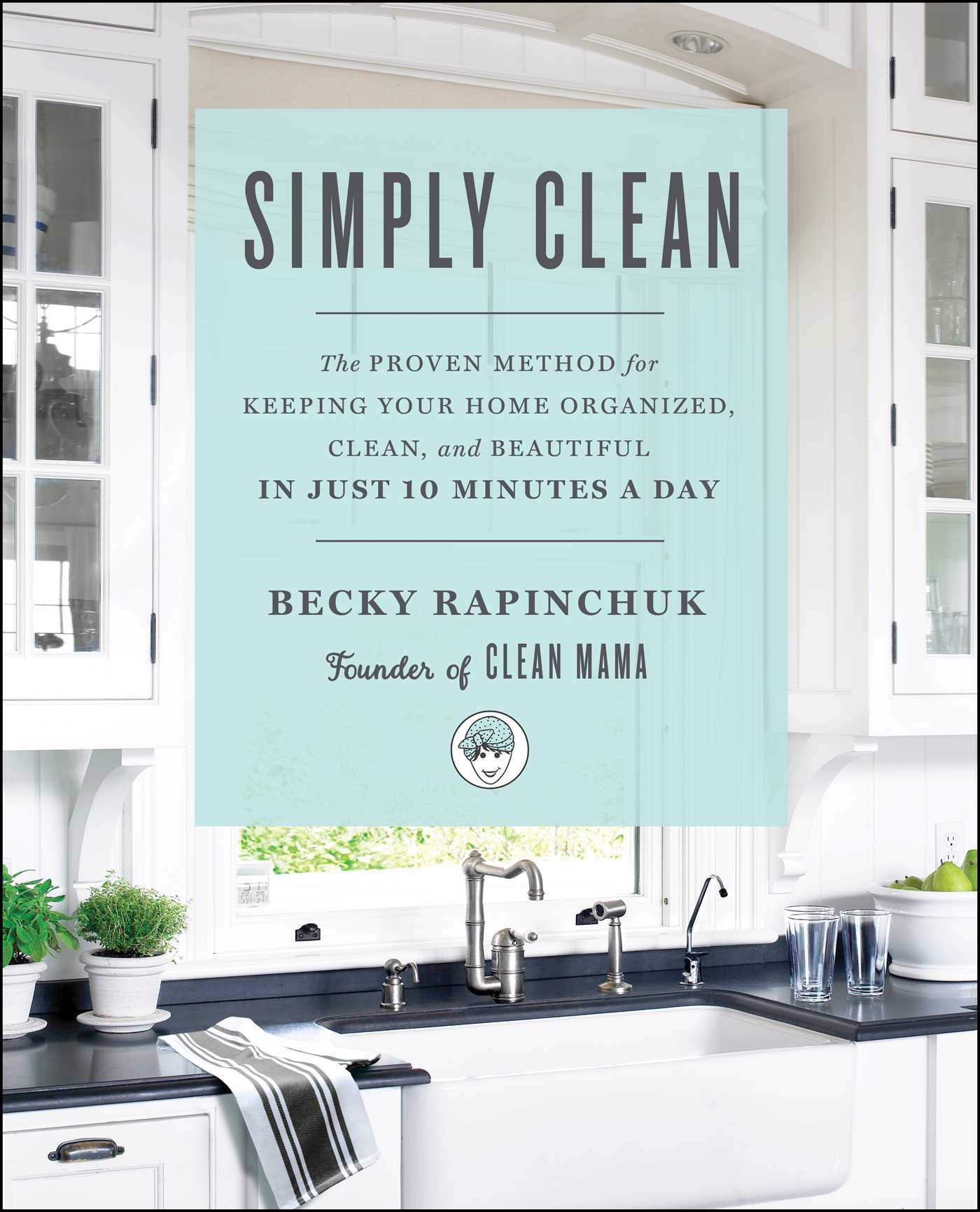 Simply Clean | Book by Becky Rapinchuk | Official Publisher Page ...