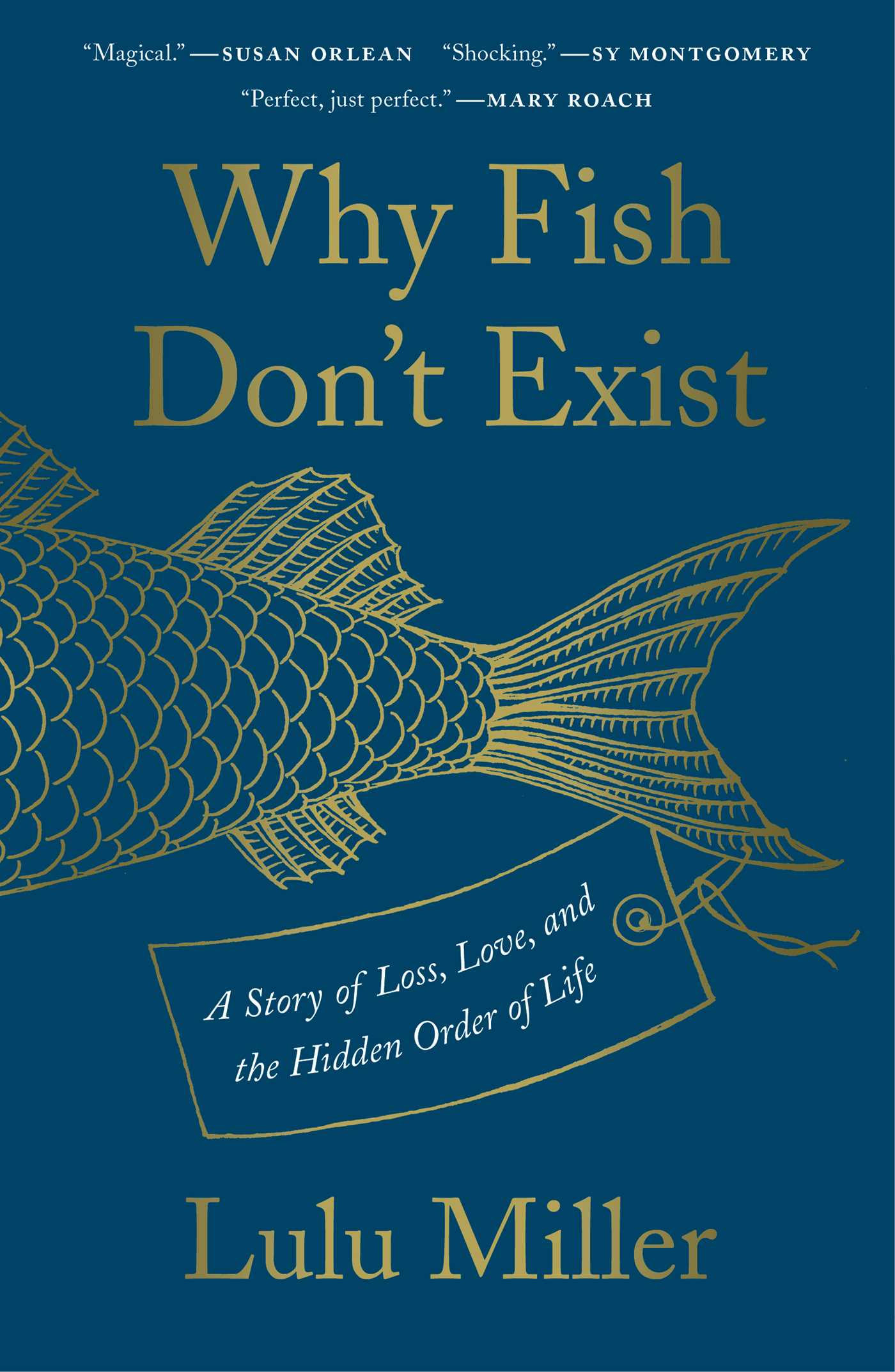 Why Fish Don't Exist | Book by Lulu Miller | Official Publisher Page |  Simon & Schuster