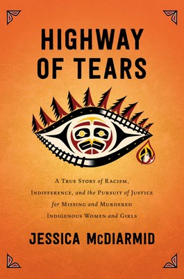 Highway of Tears : a true story of racism, indifference, and the pursuit of justice