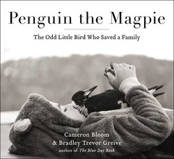 Buy Penguin the Magpie: The Odd Little Bird Who Saved a Family