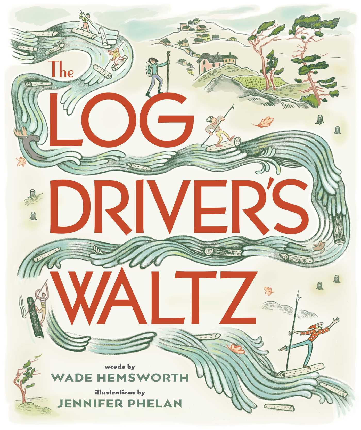 The log drivers waltz 9781501161957 hr