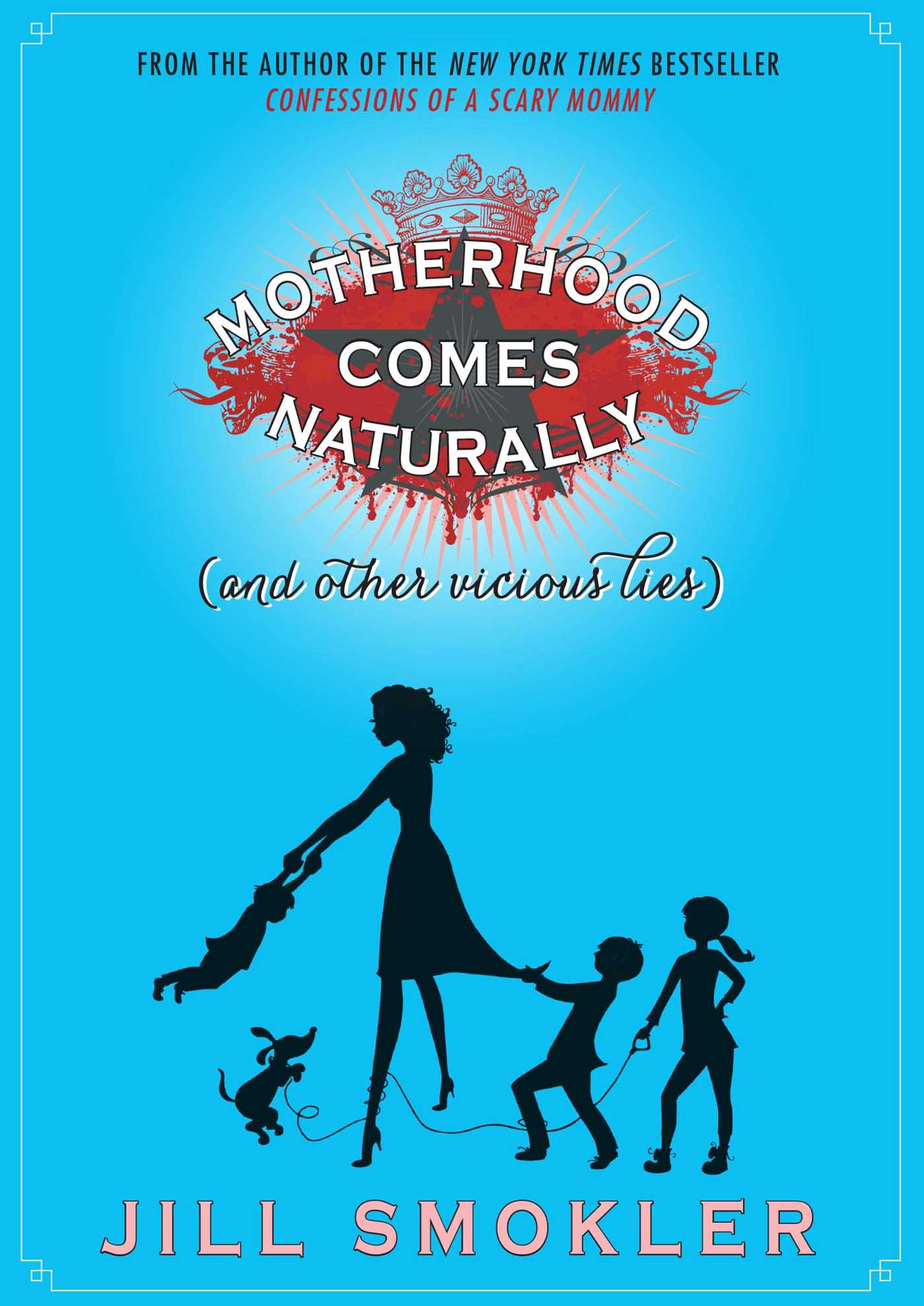 Motherhood comes naturally and other vicious lies 9781501162046 hr